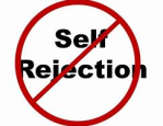 don't reject yourself